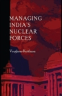 Managing India's Nuclear Forces - eBook