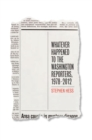 Whatever Happened to the Washington Reporters, 1978-2012 - eBook