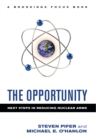 The Opportunity : Next Steps in Reducing Nuclear Arms - eBook
