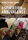 Aspiration and Ambivalence : Strategies and Realities of Counterinsurgency and State-Building in Afghanistan - eBook