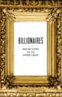 Billionaires : Reflections on the Upper Crust - eBook