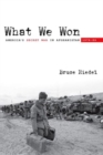 What We Won : America's Secret War in Afghanistan, 1979-89 - Book