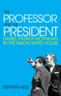 Professor and the President : Daniel Patrick Moynihan in the Nixon Whitehouse - Book