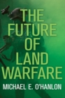 The Future of Land Warfare - eBook
