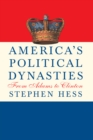 America's Political Dynasties : From Adams to Clinton - eBook
