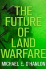 The Future of Land Warfare - Book