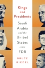 Kings and Presidents : Saudi Arabia and the United States since FDR - eBook