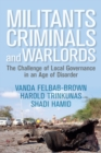 Militants, Criminals, and Warlords : The Challenge of Local Governance in an Age of Disorder - eBook