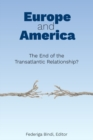 Europe and America : The End of the Transatlantic Relationship? - Book