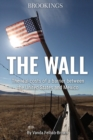 The Wall : The Real Costs of a Barrier between the United States and Mexico - eBook
