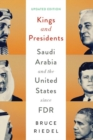 Kings and Presidents : Saudi Arabia and the United States since FDR - Book
