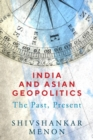 India and Asian Geopolitics : The Past, Present - Book