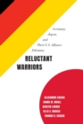 Reluctant Warriors : Germany, Japan, and the Dilemmas of their Alliance with the U.S. - Book