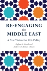 Re-engaging the Middle East : A New Vision for U.S. Policy - Book