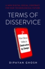 Terms of Disservice : How Silicon Valley is Destructive by Design - eBook