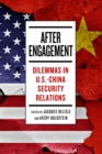 After Engagement : Dilemmas in U.S.-China Security Relations - eBook