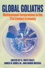 Global Goliaths : Multinational Corporations in the 21st Century Economy - eBook