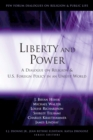 Liberty and Power : A Dialogue on Religion and U.S. Foreign Policy in an Unjust World - eBook