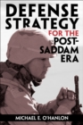 Defense Strategy for the Post-Saddam Era - eBook