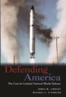 Defending America : The Case for Limited National Missile Defense - eBook