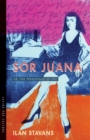 Sor Juana : Or, the Persistence of Pop - Book