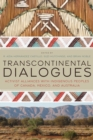 Transcontinental Dialogues : Activist Alliances with Indigenous Peoples of Canada, Mexico, and Australia - Book
