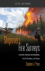 Slopovers : Fire Surveys of the Mid-American Oak Woodlands, Pacific Northwest, and Alaska - Book
