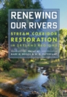 Renewing Our Rivers : Stream Corridor Restoration in Dryland Regions - Book