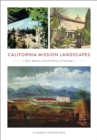 California Mission Landscapes : Race, Memory, and the Politics of Heritage - Book