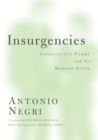 Insurgencies : Constituent Power and the Modern State - Book