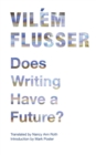 Does Writing Have a Future? - Book