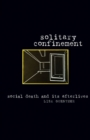 Solitary Confinement : Social Death and Its Afterlives - Book