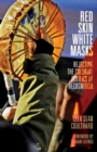 Red Skin, White Masks : Rejecting the Colonial Politics of Recognition - Book