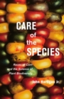 Care of the Species : Races of Corn and the Science of Plant Biodiversity - Book