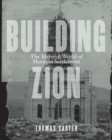 Building Zion : The Material World of Mormon Settlement - Book