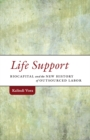 Life Support : Biocapital and the New History of Outsourced Labor - Book