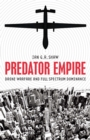 Predator Empire : Drone Warfare and Full Spectrum Dominance - Book