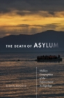 The Death of Asylum : Hidden Geographies of the Enforcement Archipelago - Book