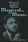 Magical Muse : Millennial Essays on Tennessee Williams - eBook