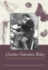 Charles Valentine Riley : Founder of Modern Entomology - Book