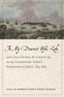 To My Dearest Wife, Lide : Letters from George B. Gideon Jr. during Commodore Perry's Expedition to Japan, 1853-1855 - Book
