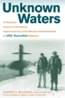 Unknown Waters : A First-Hand Account of the Historic Under-ice Survey of the Siberian Continental Shelf by USS Queenfish (SSN-651) - eBook