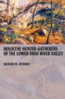 Holocene Hunter-Gatherers of the Lower Ohio River Valley - eBook
