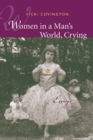 Women in a Man's World, Crying : Essays - eBook