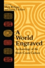A World Engraved : Archaeology of the Swift Creek Culture - eBook