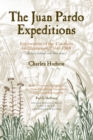 The Juan Pardo Expeditions : Exploration of the Carolinas and Tennessee, 1566-1568 - eBook