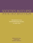 Societies in Eclipse : Archaeology of the Eastern Woodlands Indians, A.D. 1400-1700 - eBook