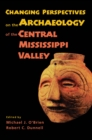 Changing Perspectives on the Archaeology of the Central Mississippi Valley - eBook