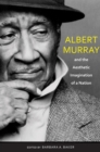 Albert Murray and the Aesthetic Imagination of a Nation - eBook