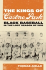 The Kings of Casino Park : Black Baseball in the Lost Season of 1932 - eBook